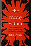 Demos, John: The Enemy Within: 2,000 Years of Witch-hunting in the Western World