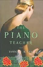 The Piano Teacher: A Novel by Janice Y. K.…