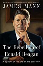 The Rebellion of Ronald Reagan: A History of…