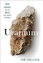 Uranium: War, Energy and the Rock That…