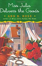 Miss Julia Delivers the Goods: A Novel by…