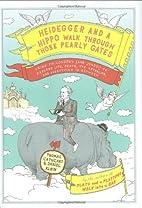 Heidegger and a Hippo Walk Through Those…