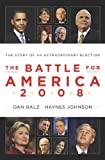 Johnson, Haynes: The Battle for America 2008: The Story of an Extraordinary Election