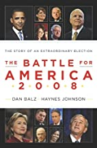 The Battle for America 2008: The Story of an…