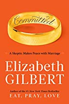 Committed: A Skeptic Makes Peace with…