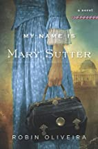 My name is Mary Sutter by Robin Oliveira