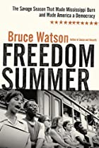 Freedom Summer: The Savage Summer That Made…