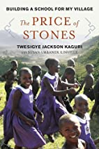 The Price of Stones: Building a School for…