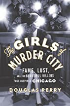 The Girls of Murder City: Fame, Lust, and…