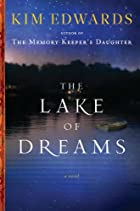 The Lake of Dreams: A Novel by Kim Edwards