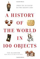 A History of the World in 100 Objects by…