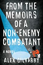 From the Memoirs of a Non-Enemy Combatant: A…