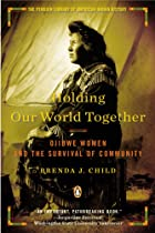Holding Our World Together: Ojibwe Women and…