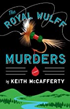The Royal Wulff Murders: A Novel by Keith…