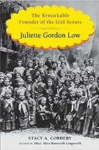 Juliette Gordon Low: The Remarkable Founder…