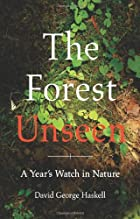 The Forest Unseen: A Year's Watch in Nature…