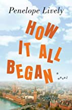 How It All Began by Penelope Lively