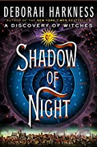Shadow of Night: A Novel (All Souls Trilogy)…