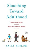 Slouching Toward Adulthood: Observations…