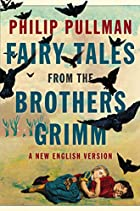 Fairy Tales from the Brothers Grimm: A New…