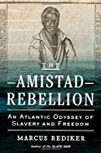 The Amistad Rebellion: An Atlantic Odyssey…