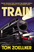Train: Riding the Rails That Created the…