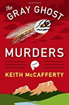 The Gray Ghost Murders: A Novel by Keith&#8230;