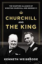 Churchill and the King: The Wartime Alliance…