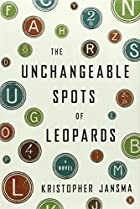 The Unchangeable Spots of Leopards: A Novel…