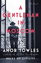 A Gentleman in Moscow: A Novel by Amor…