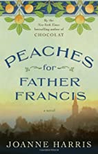 Peaches for Father Francis: A Novel by…