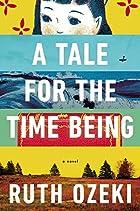 recensie van A Tale for the Time Being / Een tijdelijke vertelling van Ruth Ozeki