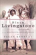 Black Livingstone: A True Tale of Adventure…