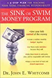 Whitcomb, John E.: The Sink or Swim Money Program: A 6 Step Plan for Teaching Your Teens Financial Responsibility