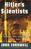 Cornwell, John: Hitler&#39;s Scientists : Science, War, and the Devil&#39;s Pact