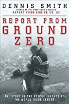 Report from Ground Zero: The Story of the…