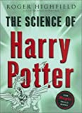 Highfield, Roger: Science of Harry Potter: How Magic Really Works