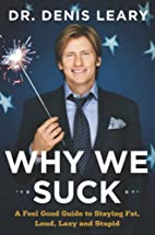 Why We Suck: A Feel Good Guide to Staying…