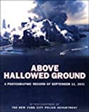 Sweet, Christopher: Above Hallowed Ground: A Photographic Record of September 11, 2001