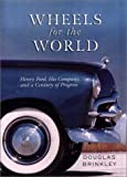 Brinkley, Douglas: Wheels for the World: Henry Ford, His Company, and a Century of Progress, 1903-2003