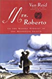 Van Reid: Mrs. Roberto: Or the Widowy Worries of the Moosepath League