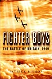 Bishop, Patrick: Fighter Boys: The Battle of Britain, 1940