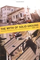 The Myth of Solid Ground: Earthquakes,…