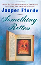 Thursday Next in Something rotten by Jasper…