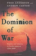 The Dominion of War: Empire and Liberty in…