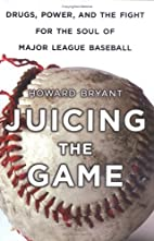 Juicing the Game: Drugs, Power, and the…