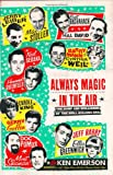 Emerson, Ken: Always Magic in the Air: The Bomp And Brilliance of the Brill Building Era