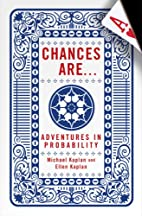 Chances Are: Adventures in Probability by…