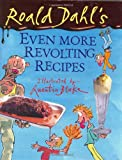Dahl, Roald: Roald Dahl&#39;S: Even More Revolting Recipes