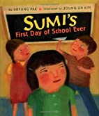 Sumi's First Day of School Ever by Joung Un…